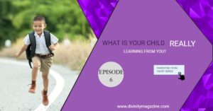 what is your child learning from you