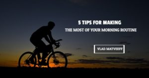 making the most of your morning routine